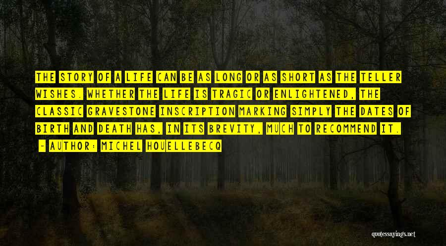 Short Life And Death Quotes By Michel Houellebecq