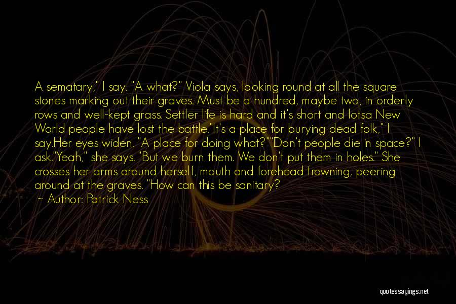 Short Life And Death Quotes By Patrick Ness