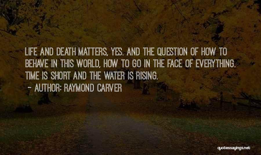 Short Life And Death Quotes By Raymond Carver