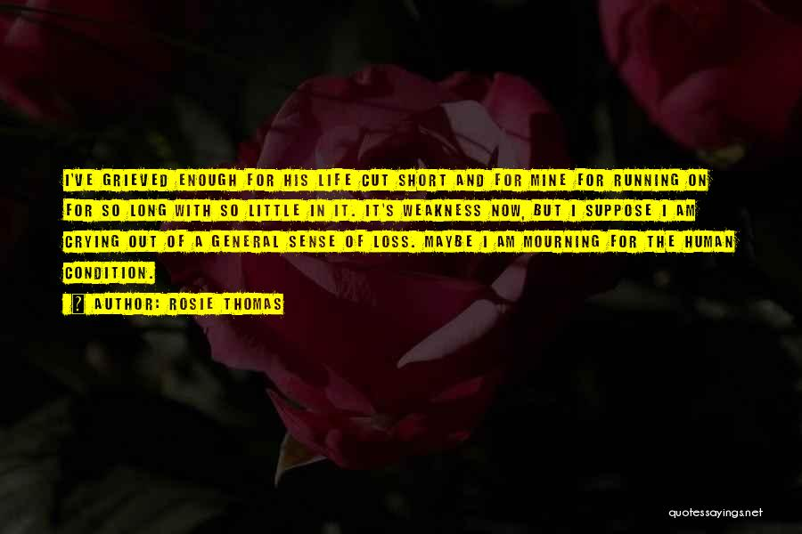 Short Life And Death Quotes By Rosie Thomas