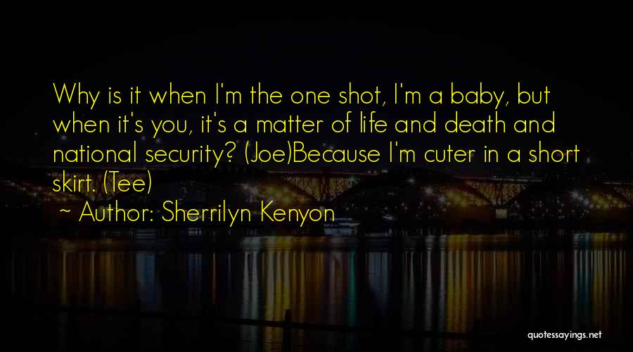 Short Life And Death Quotes By Sherrilyn Kenyon