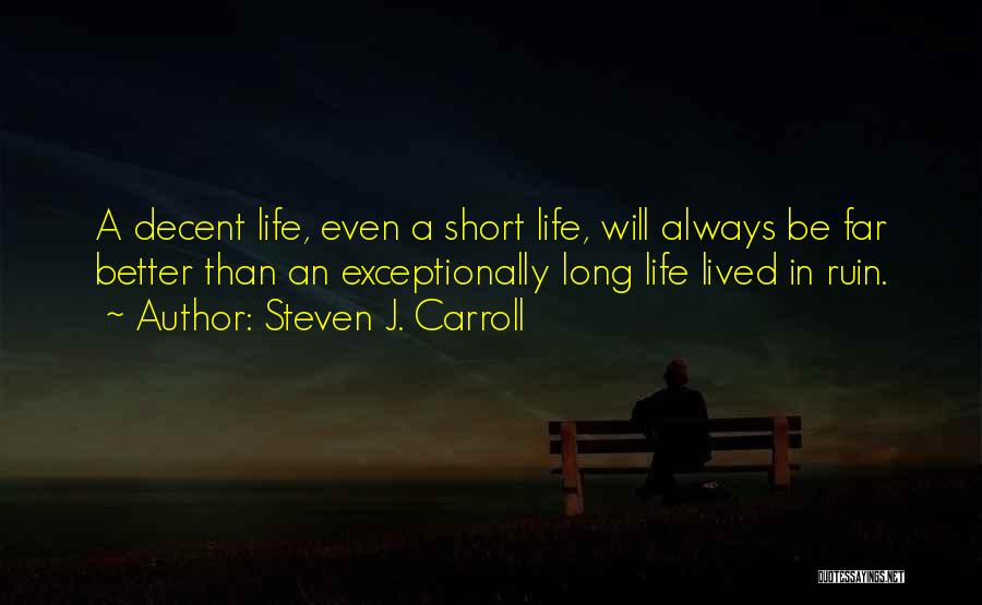 Short Life And Death Quotes By Steven J. Carroll