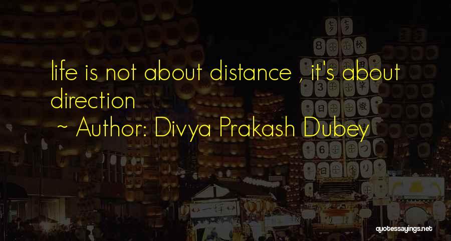 Short Life Lesson Quotes By Divya Prakash Dubey