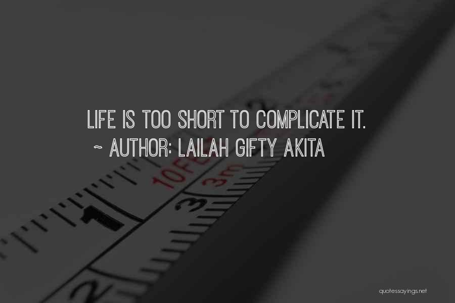 Short Life Lesson Quotes By Lailah Gifty Akita