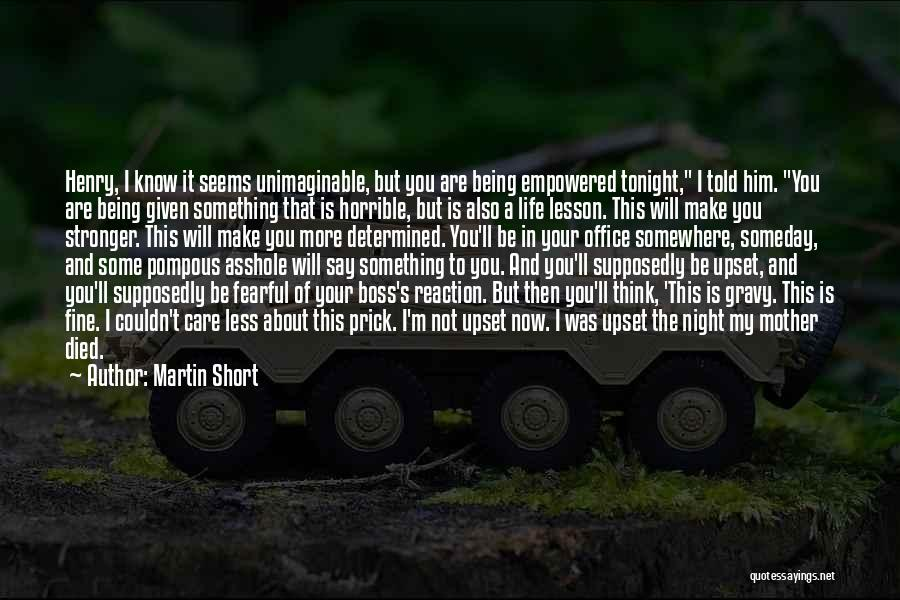 Short Life Lesson Quotes By Martin Short