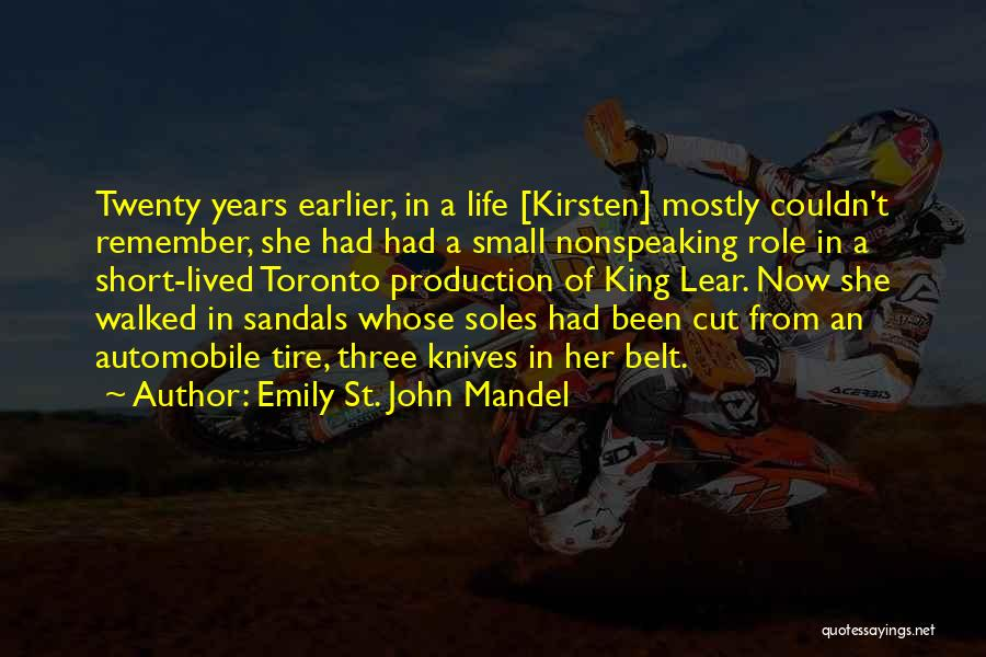 Short Life Well Lived Quotes By Emily St. John Mandel