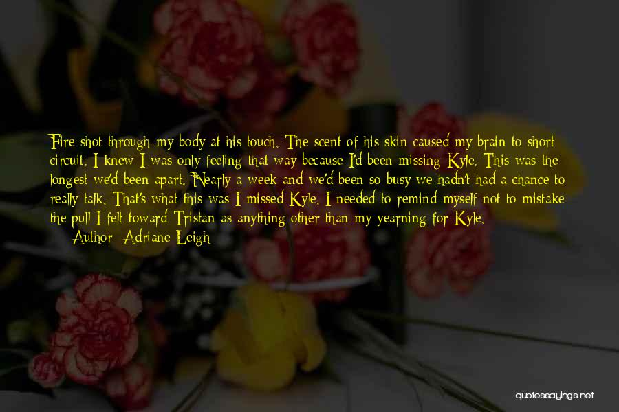 Short Missing Him Quotes By Adriane Leigh