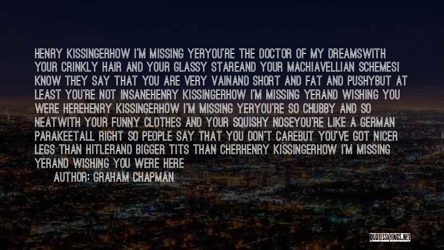 Short Missing Him Quotes By Graham Chapman
