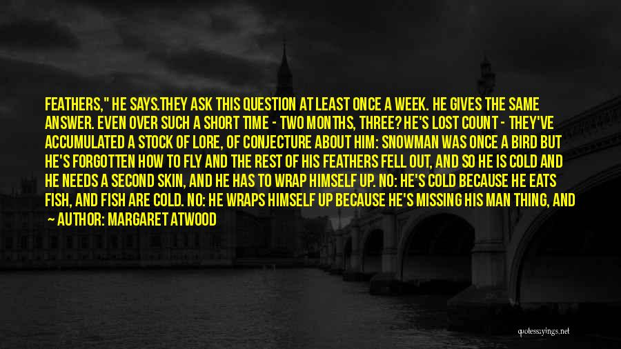 Short Missing Him Quotes By Margaret Atwood
