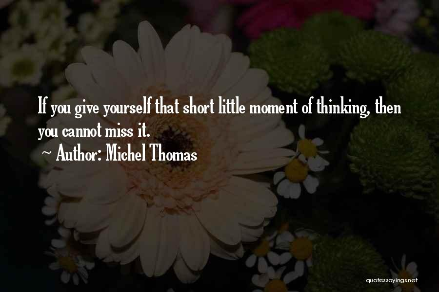 Short Missing Him Quotes By Michel Thomas