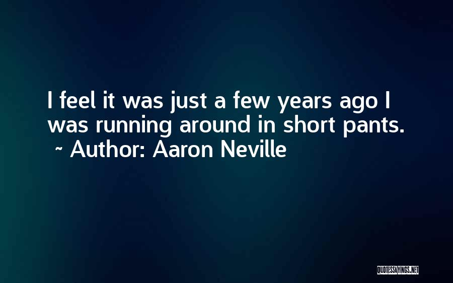 Short Pants Quotes By Aaron Neville