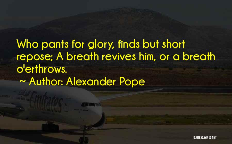 Short Pants Quotes By Alexander Pope