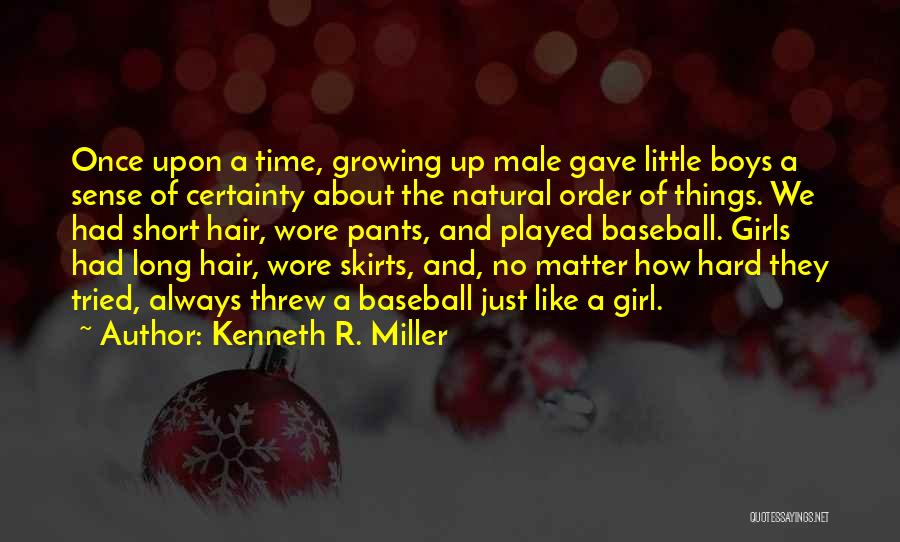 Short Pants Quotes By Kenneth R. Miller