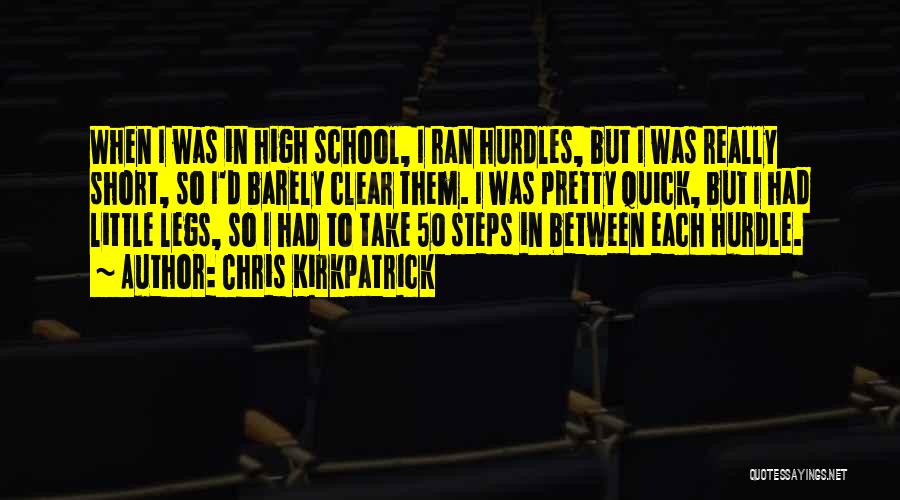 Short Quick Quotes By Chris Kirkpatrick
