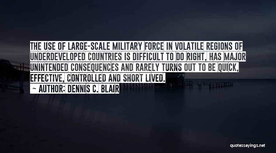 Short Quick Quotes By Dennis C. Blair