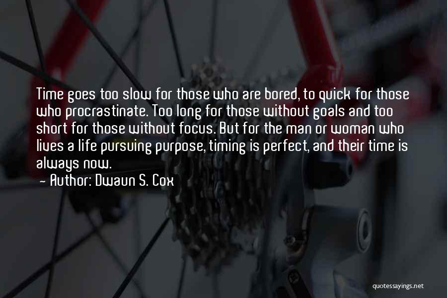 Short Quick Quotes By Dwaun S. Cox
