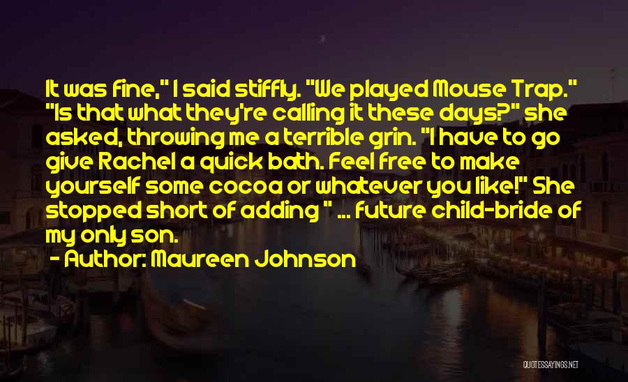 Short Quick Quotes By Maureen Johnson