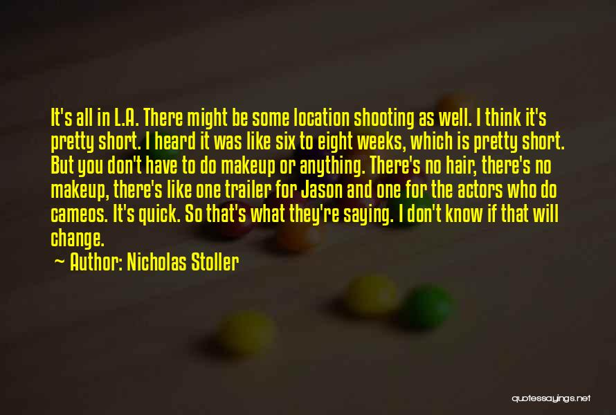 Short Quick Quotes By Nicholas Stoller