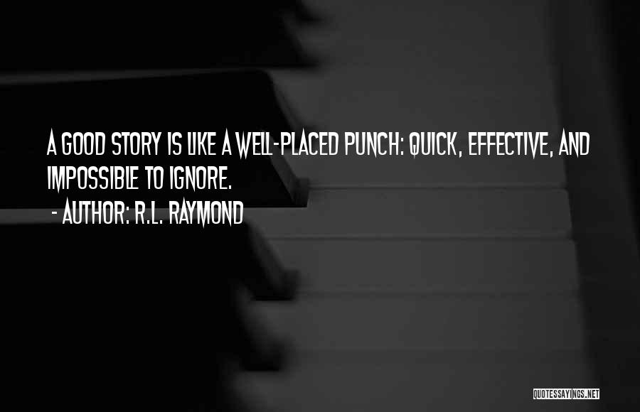 Short Quick Quotes By R.L. Raymond