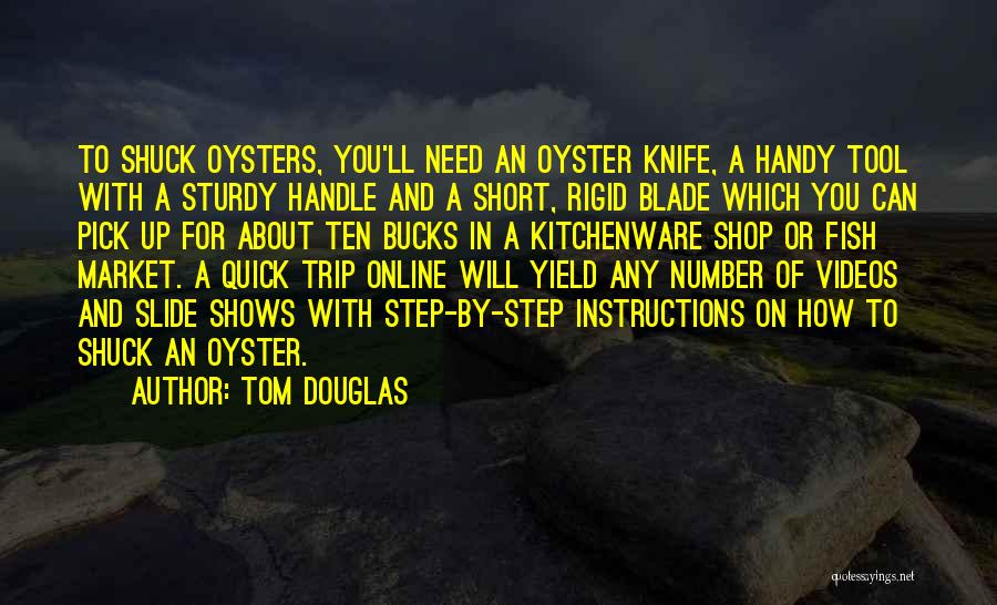 Short Quick Quotes By Tom Douglas