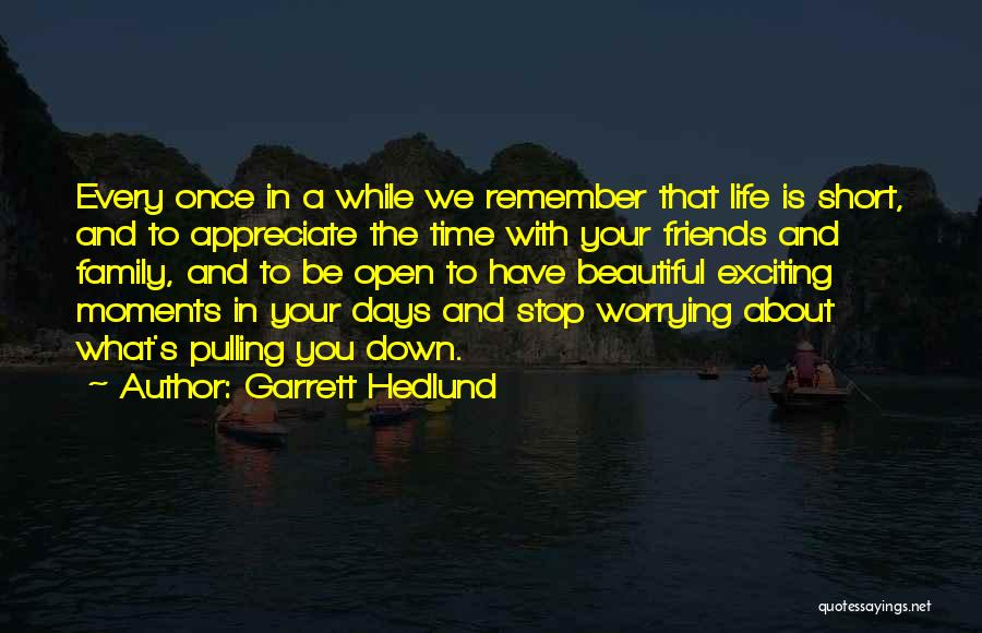Short Stop Worrying Quotes By Garrett Hedlund