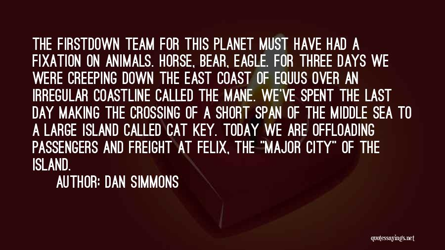 Short Team Quotes By Dan Simmons