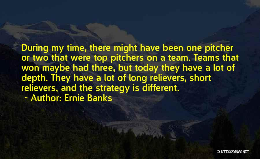 Short Team Quotes By Ernie Banks