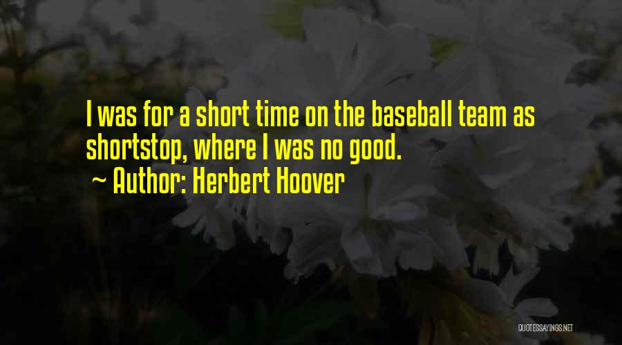 Short Team Quotes By Herbert Hoover
