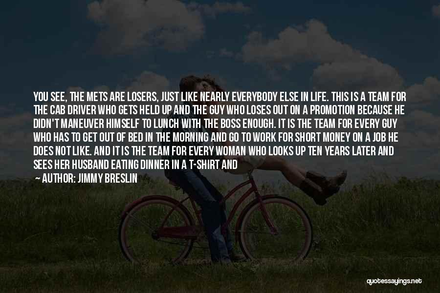 Short Team Quotes By Jimmy Breslin