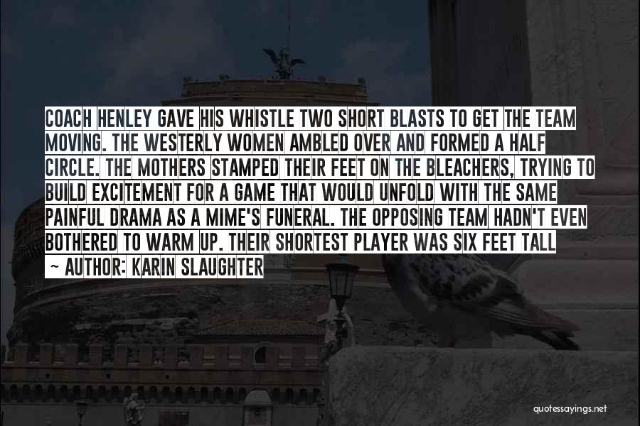 Short Team Quotes By Karin Slaughter