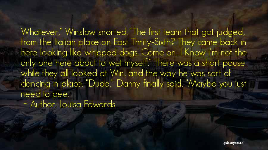 Short Team Quotes By Louisa Edwards