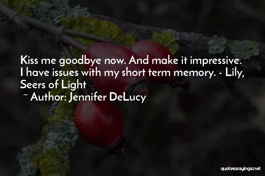 Short Term Goodbye Quotes By Jennifer DeLucy