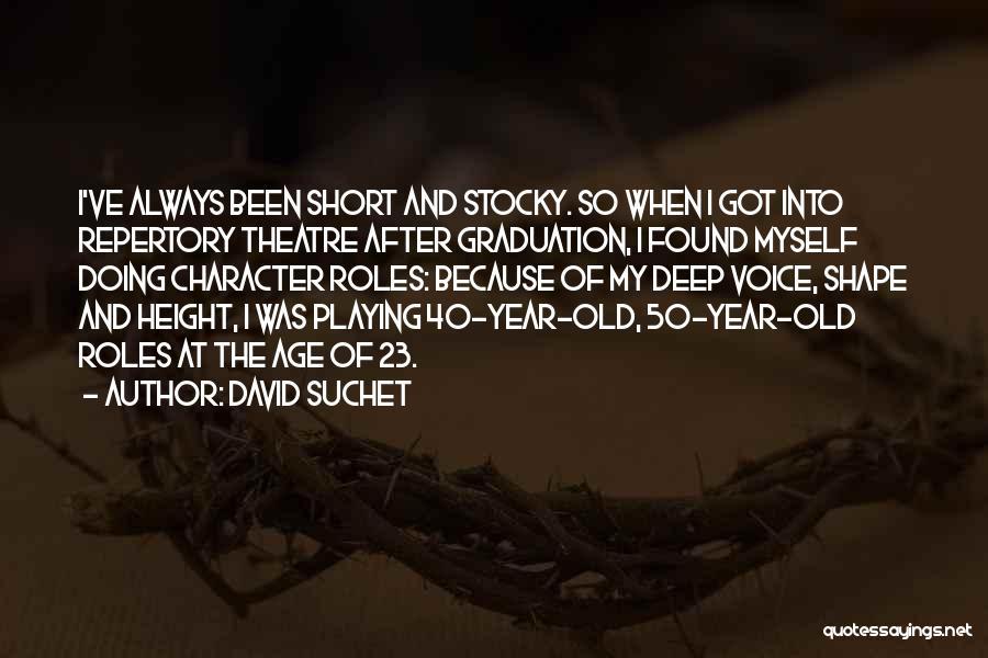 Short Theatre Quotes By David Suchet
