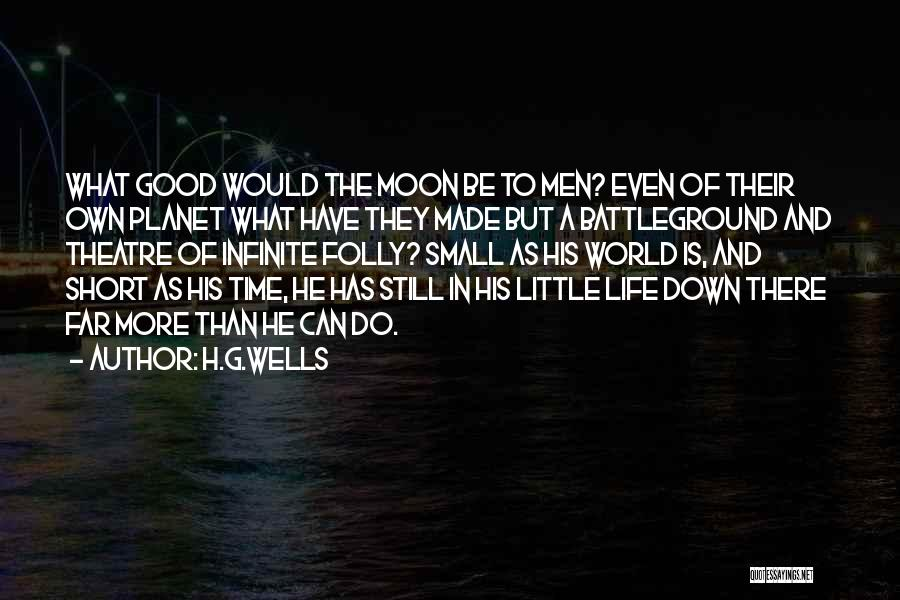 Short Theatre Quotes By H.G.Wells