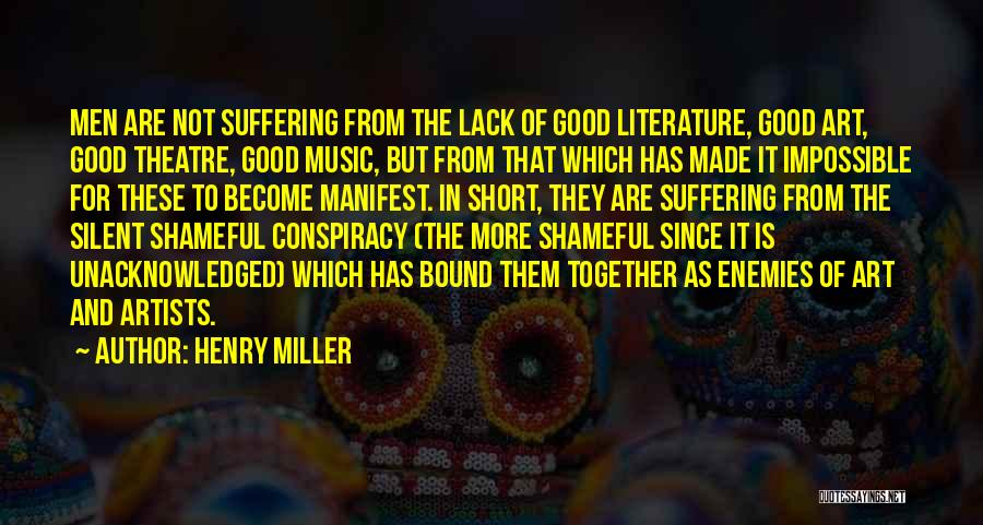 Short Theatre Quotes By Henry Miller