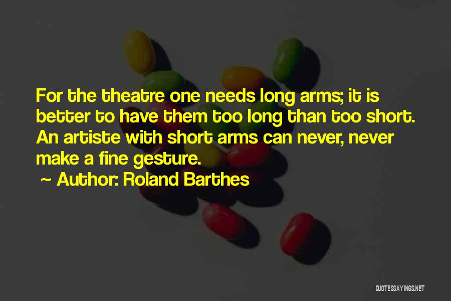 Short Theatre Quotes By Roland Barthes