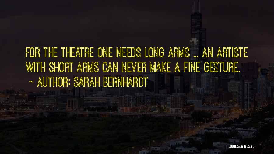 Short Theatre Quotes By Sarah Bernhardt