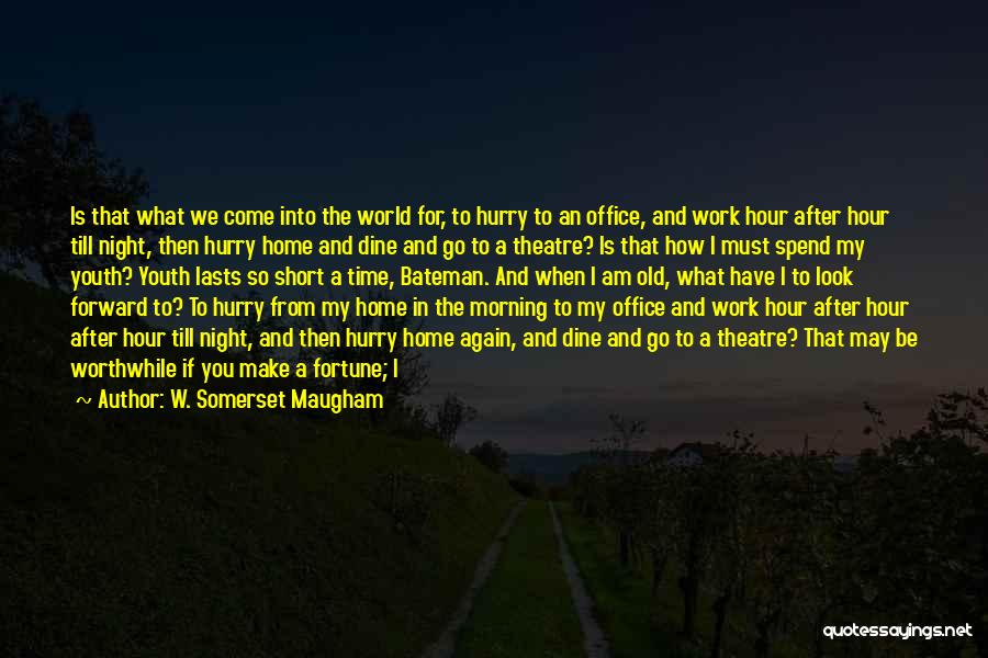 Short Theatre Quotes By W. Somerset Maugham