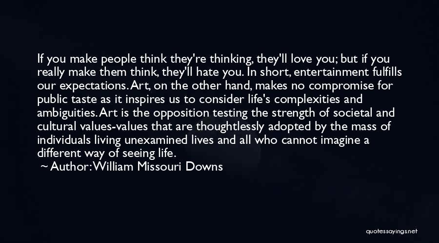 Short Theatre Quotes By William Missouri Downs