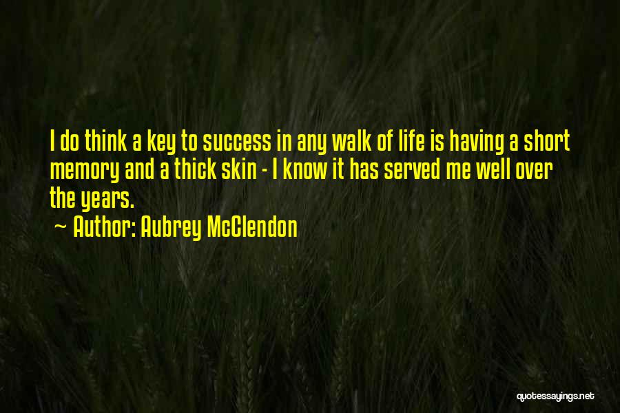 Short Thick Quotes By Aubrey McClendon