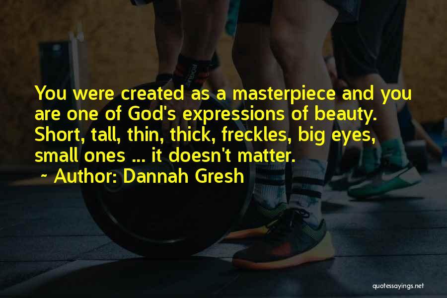Short Thick Quotes By Dannah Gresh