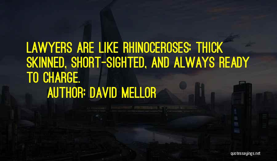 Short Thick Quotes By David Mellor