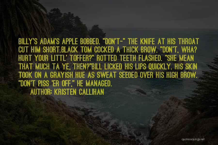 Short Thick Quotes By Kristen Callihan