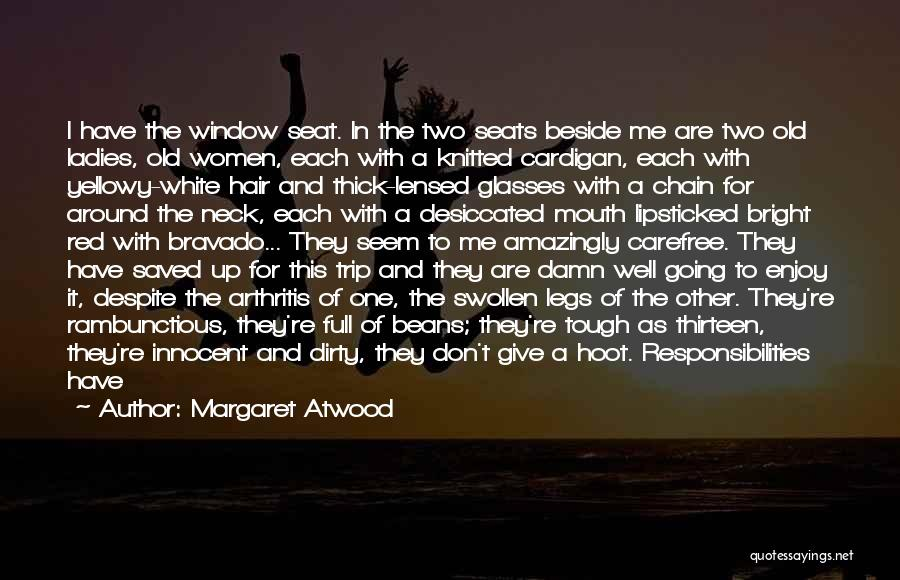 Short Thick Quotes By Margaret Atwood