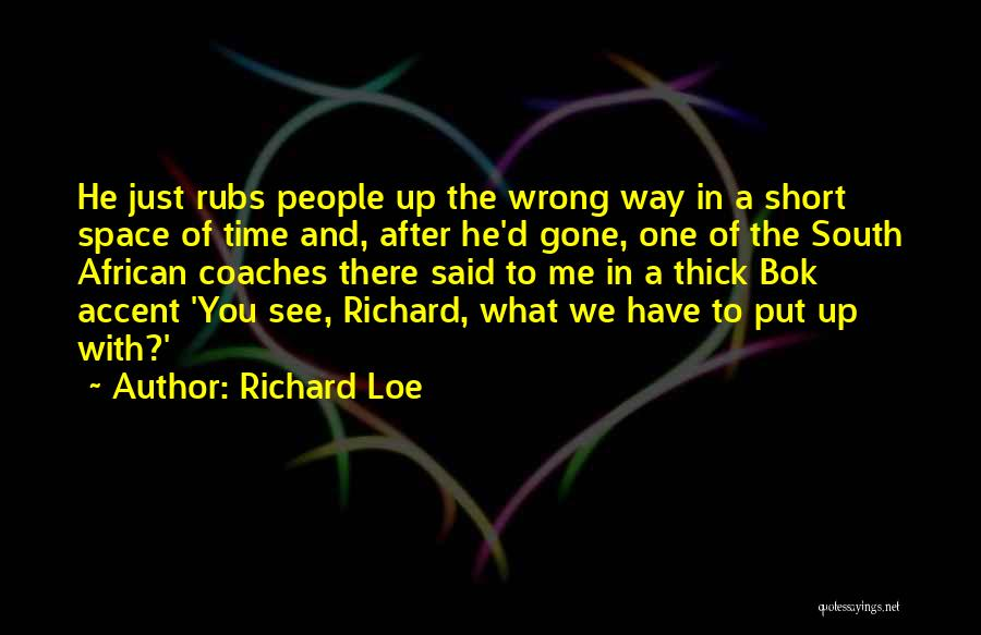 Short Thick Quotes By Richard Loe