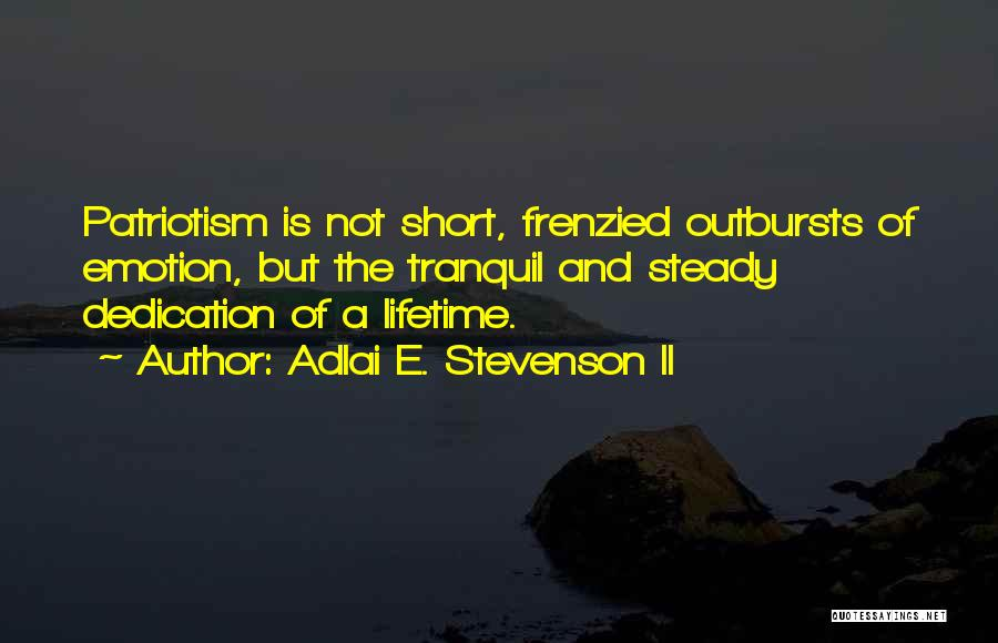 Short Tranquil Quotes By Adlai E. Stevenson II