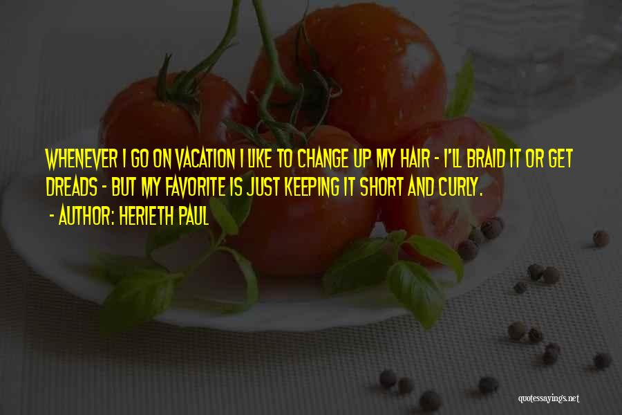 Short Vacation Quotes By Herieth Paul