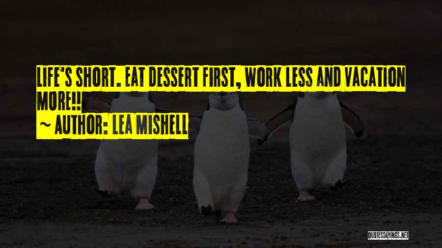 Short Vacation Quotes By Lea Mishell