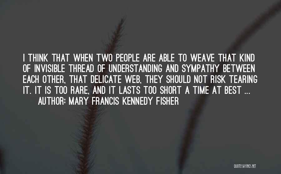 Short Vacation Quotes By Mary Francis Kennedy Fisher