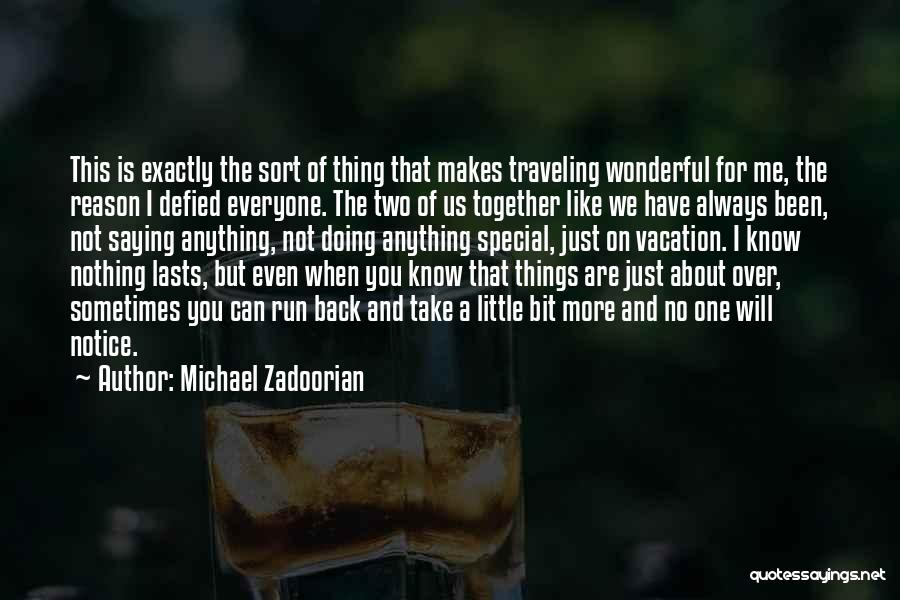 Short Vacation Quotes By Michael Zadoorian